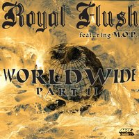 Worldwide Pt. II — Royal Flush feat. M.O.P.