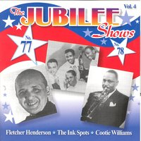 The Jubilee Shows No. 77 & No. 78 — Fletcher Henderson, The Ink Spots, Cootie Williams