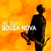 All Star Bossa Nova — Bossa Nova All-Star Ensemble
