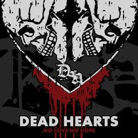 No Love, No Hope — Dead Hearts