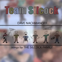 Team Silcock — Dave Nachmanoff - Songs By the Silcock Family
