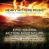 Heavy Hitters Music: Premium Trailer Collection Vol. 1 - Epic Drama Action Adventure — Cheryl B. Engelhardt, Benôit Grey, Benoit Grey & Cheryl Engelhardt