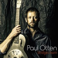 Bridges Burn — Paul Otten