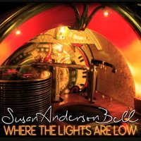 Where the Lights Are Low — Susan Anderson Bell