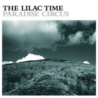 Paradise Circus — The Lilac Time