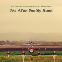 The Original Soundtrack of the Band Called the Alan Smithy Band — The Alan Smithy Band