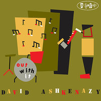 Out With It — Gilad Hekselman, Gary Versace, Joel Frahm, David Ashkenazy