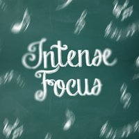 Intense Focus: Classical Music for Studying — сборник