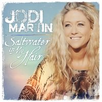 Saltwater in My Hair — Jodi Martin