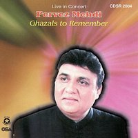 Ghazals to Remember — Parvez Mehdi