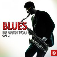 Blues Be with You, Vol. 4 — сборник