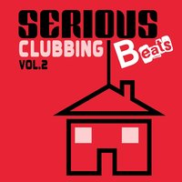 Serious Beats Clubbing, Vol. 2 — сборник