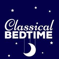 Classical Bedtime Bedtime Baby Smart Baby Music Sleep Baby Sleep Bedtime Baby