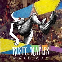 Make Way — Rusty Maples