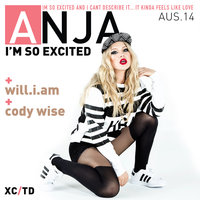 I'm So Excited — Anja Nissen, will.i.am, Cody Wise