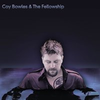 Into the Distance — Coy Bowles & Fellowship