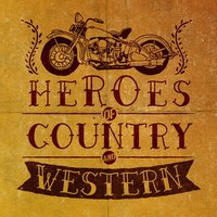 Heroes of Country & Western — Modern Country Heroes, Country Music All-Stars, Country Music All-Stars|Country Music|Modern Country Heroes