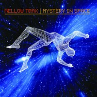 Mystery In Space — Mellow Trax