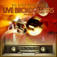 Big Band Music Club: Live Broadcasters, Vol. 3 — сборник