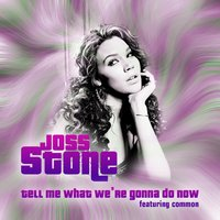 Tell Me What We're Gonna Do Now — Common, Joss Stone