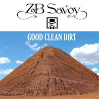 Good Clean Dirt — ZB Savoy and The Chivalry