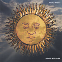the Sun Will Shine — Lance & Donna