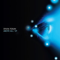 Above All - EP — Sylvia Tosun