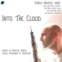 Into a Cloud — Jared Hauser, Henry Cowell, David Maslanka, Randall Thompson, Bruce Adolphe