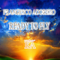 Ready to Fly — Francesco Adorisio