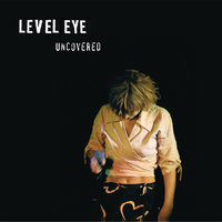 Uncovered — Level Eye