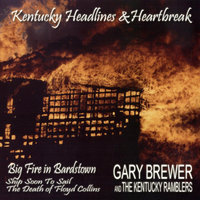 Big Fire In Bardstown — Gary Brewer & the Kentucky Ramblers