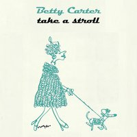Take A Stroll — Betty Carter