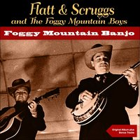 Foggy Mountain Banjo — Lester Flatt, Earl Scruggs & The Foggy Mountain Boys