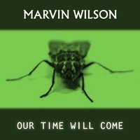 Our Time Will Come — Marvin Wilson