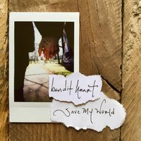 Save My World — Bandit Heart