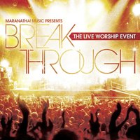 Break Through: The Live Worship Event — Tommy Walker