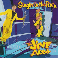 Singin' in the Rain — The Jive Aces