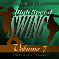 Jazz Journeys Presents High Speed Swing - Vol. 7 (100 Essential Tracks) — Count Basie & His Orchestra