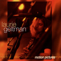 Motion Pictures — Laurie Geltman