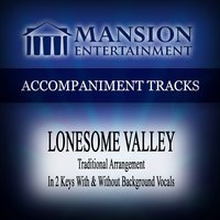 Lonesome Valley (Traditional) [Accompaniment Track] — Mansion Accompaniment Tracks