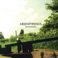 Anniversary — Absent Friends