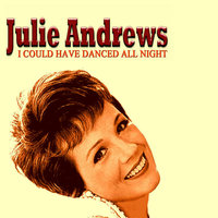 I Could Have Danced All Night — Julie Andrews