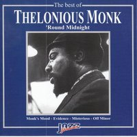 The Best Of Thelonious Monk: Round Midnight — Thelonious Monk