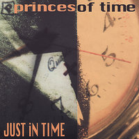 Just In Time — Princes Of Time