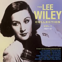 The Lee Wiley Collection 1931-57, Vol. 1 — Lee Wiley