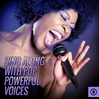 Sing Along With Pop Powerful Voices — Vee Sing Zone