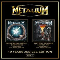 Millenium Metal (Chapter I) & State Of Triumph (Chapter II) — Metalium