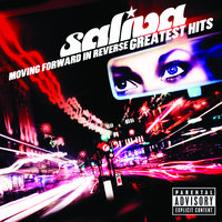 Moving Forward In Reverse: Greatest Hits — Saliva