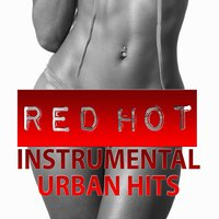 Red Hot Instrumental Urban Hits — Beats Nation