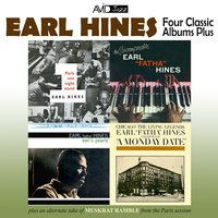 "Four Classic Albums Plus: A Monday Date / Paris One Night Stand / Earl's Pearls / The Incomparable Earl ""Fatha"" Hines — Earl Hines"